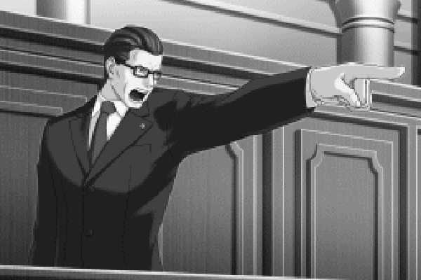 OBJECTION! Wait, wrong character.
